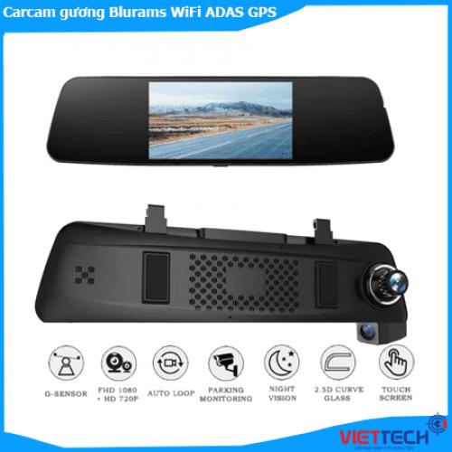 Carcam gương Blurams WiFi ADAS GPS, 2 mắt trước sau siêu nét, siêu đỉnh